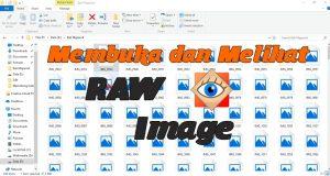 Membuka dan Melihat File Photo RAW